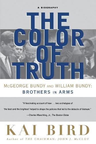The Color of Truth: McGeorge Bundy and William Bundy:  Brothers in Arms (Paperback)