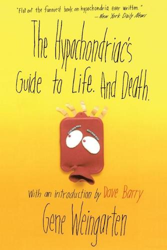 The Hypochondriac's Guide to Life. And Death. (Paperback)