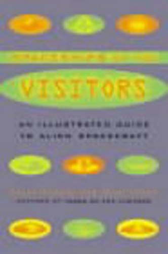 The Spaceships of the Visitors: An Illustrated Guide to Alien Spacecraft (Paperback)
