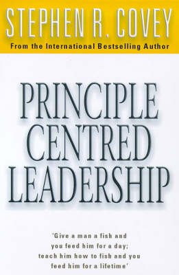 Principle Centred Leadership (Paperback)