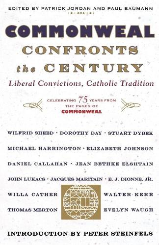 Commonweal Confronts the Century: Liberal Convictions,  Catholic Tradition (Paperback)
