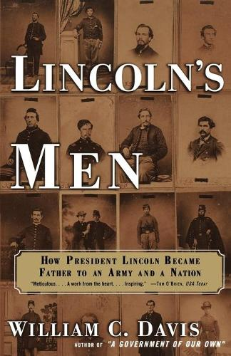 Lincoln's Men: How President Lincoln Became Father to an Army and a Nation (Paperback)