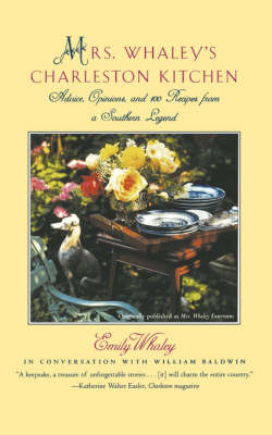 Mrs. Whaley's Charleston Kitchen: Advice, Opinions, and 100 Recipes from a Southern Legend (Paperback)