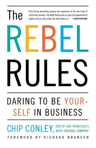 The Rebel Rules: Daring to be Yourself in Business (Paperback)