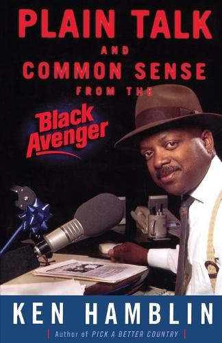 Plain Talk and Common Sense From the Black Avenger (Paperback)