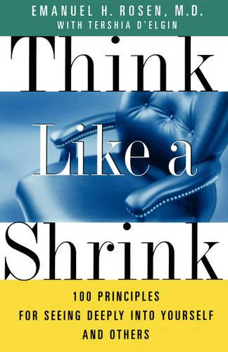 Think Like a Shrink: 100 Principles for seeing deeply into Yourself and Others (Paperback)