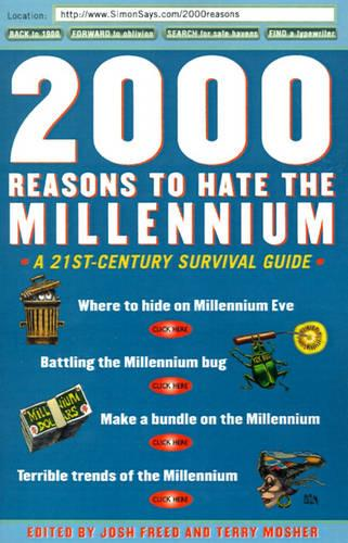 2000 Reasons to Hate the Millennium: A 21st-Century Survival Guide (Paperback)