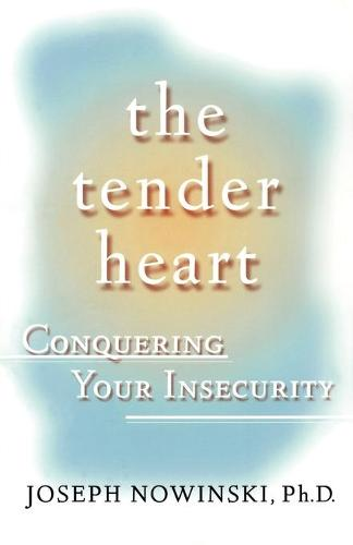 The Tender Heart: Conquering Your Insecurity (Paperback)