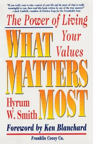 What Matters Most: The Power of Living Your Values (Paperback)