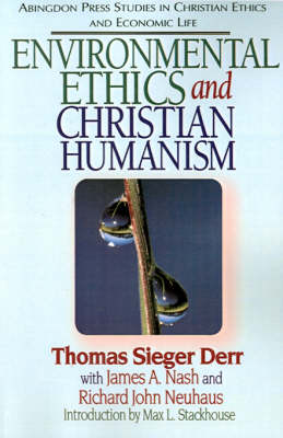 Environmental Ethics and Christian Humanism - Abingdon Press Studies in Christian Ethics & Economic Life (Paperback)