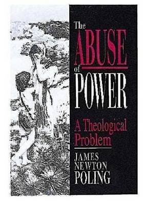 The Abuse of Power: A Theological Pattern (Paperback)