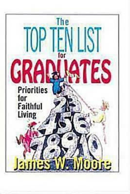 The Top Ten List for Graduates: Priorities for Faithful Living (Paperback)