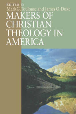 Makers of Christian Theology in America: A Handbook (Paperback)
