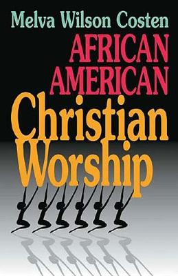 African American Christian Worship (Paperback)