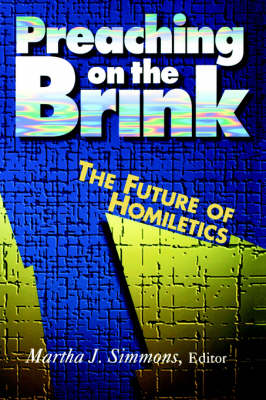 Preaching on the Brink: The Future of Homileties (Paperback)