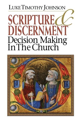 Scripture & Discernment: Decision-Making in the Church (Paperback)