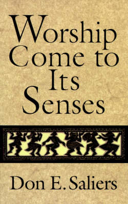 Worship Comes to Its Senses (Paperback)