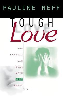 Tough Love: How Parents Can Deal with Drug Abuse (Paperback)