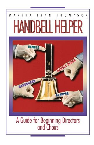Handbell Helper: A Guide for Beginning Directors and Choirs (Paperback)