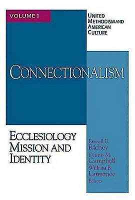 United Methodism and American Culture: Connectionalism: Ecclesiology, Mission and Identity v. 1 (Paperback)