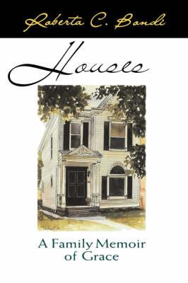 Houses: Family Memoir of Grace (Paperback)