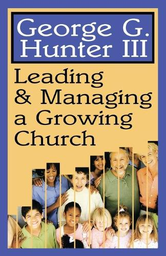 Leading and Managing a Growing Church (Paperback)
