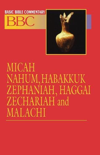 Micah, Nahum, Habakkuk, Zephaniah, Haggai, Zechariah and Malachi - Basic Bible Commentary S. v. 16 (Paperback)