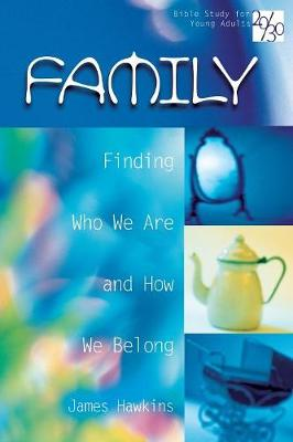 Family: Finding Who We are and How We Belong (Paperback)