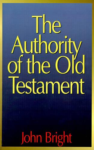 The Authority of the Old Testament (Paperback)