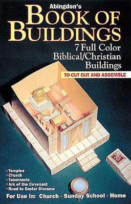 Abingdon's Book of Buildings: 7 Full Color Biblical/Christian Buildings to Cut Out and Assemble (Paperback)