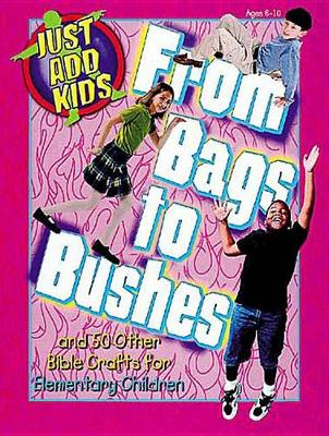 From Bags to Bushes (Paperback)