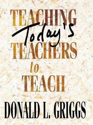 Teaching Todays Teachers to Teach (Paperback)
