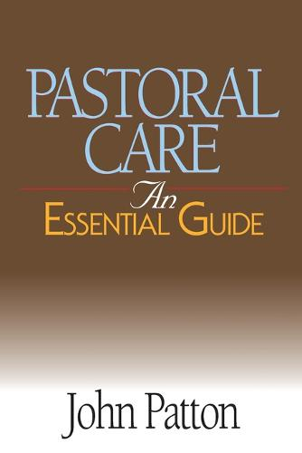 Pastoral Care: An Essential Guide (Paperback)