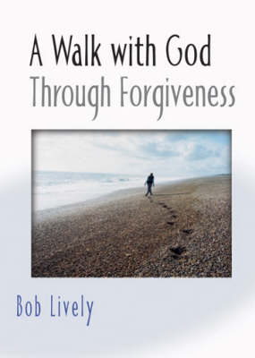 A Walk with God Through Forgiveness - Walk with S. (Paperback)