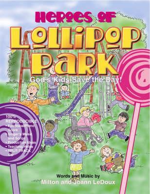 Heroes of Lollipop Park: God's Kids Save the Day! (Paperback)