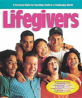Lifegivers: A Practical Guide to Reaching Youth in a Challenging World (Paperback)