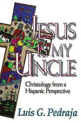 Jesus is My Uncle: Vision of God from a Hispanic Perspective (Paperback)