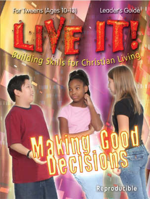 Making Good Decisions - Live It! S. (Paperback)