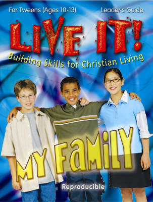 My Family: Building Skills for Christian Living - Live It! S. (Paperback)