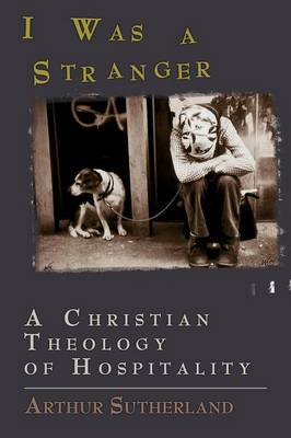 I Was a Stranger: A Christian Theology of Hospitality (Paperback)