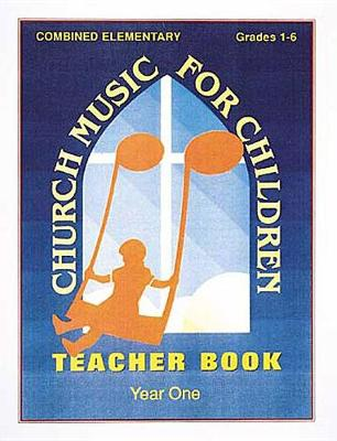 Church Music for Children: Year One - Teacher Book (Paperback)