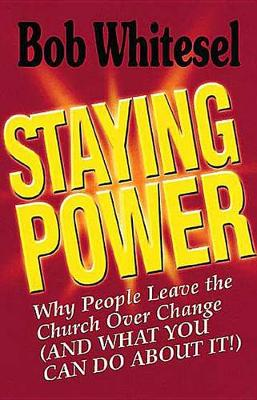 Staying Power: Why People Leave the Church (and What You Can Do About It) (Paperback)
