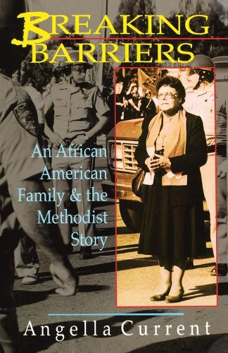 Breaking Barriers: An African-American Family and the Methodist Story (Paperback)