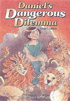 Daniel's Dangerous Dilemma: Singer's Edition (Paperback)