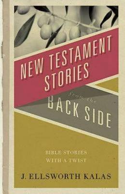 New Testament Stories from the Back Side (Paperback)