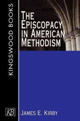 The Episcopacy in American Methodism (Paperback)