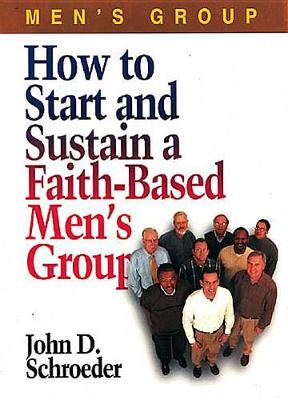 How to Sustain a Faith-based Men's Group (Paperback)