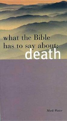 What the Bible Has to Say about Death (Paperback)