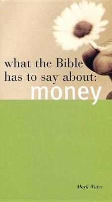 What the Bible Has to Say about Money (Paperback)