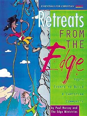 Retreats from the Edge: Youth Events to Build a Christian Community (Paperback)